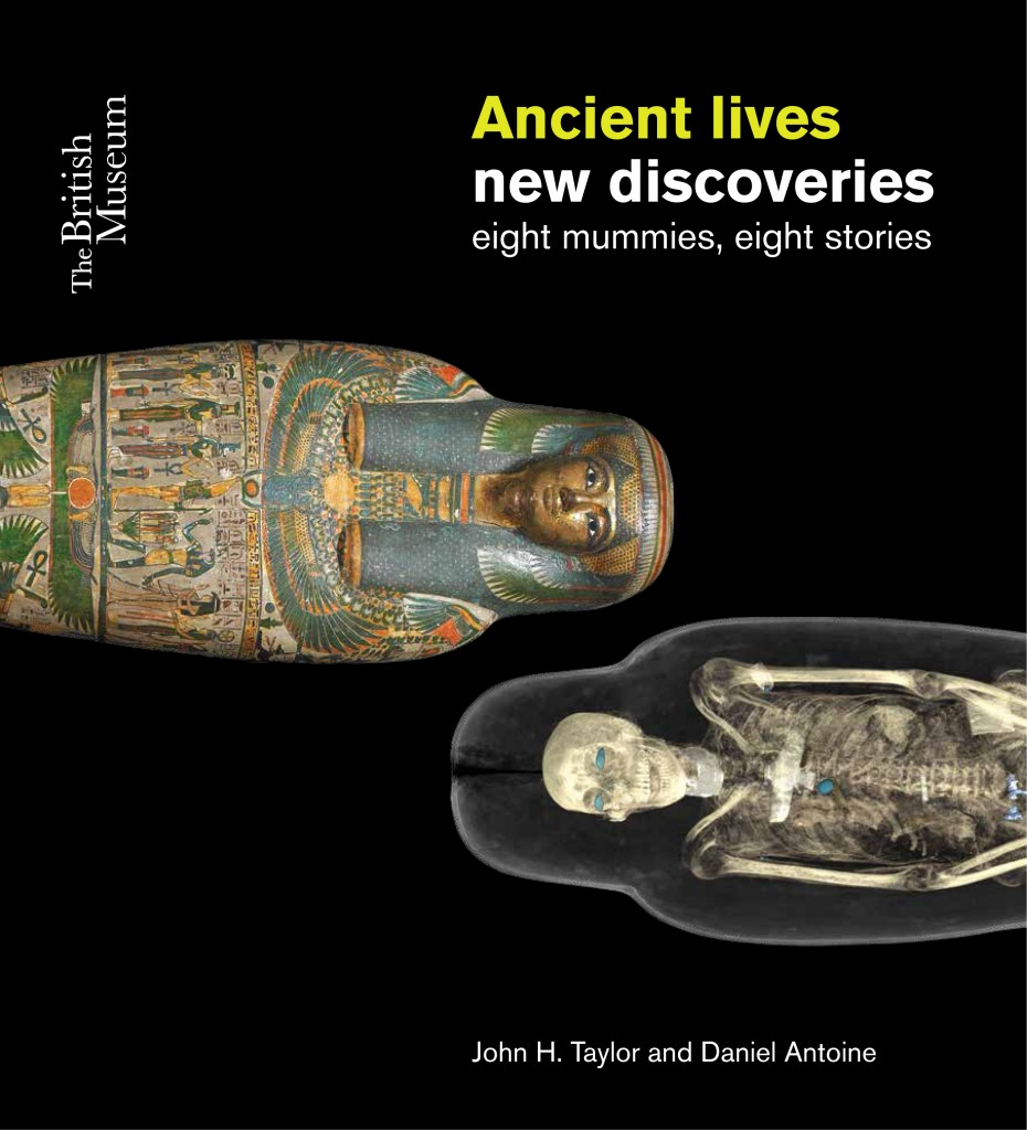 Ancient lives new discoveries. Courtesy of the British Museum.